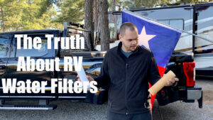 The Truth About RV Water Filters