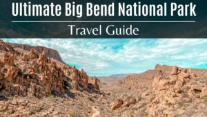Ultimate Big Bend Travel Guide