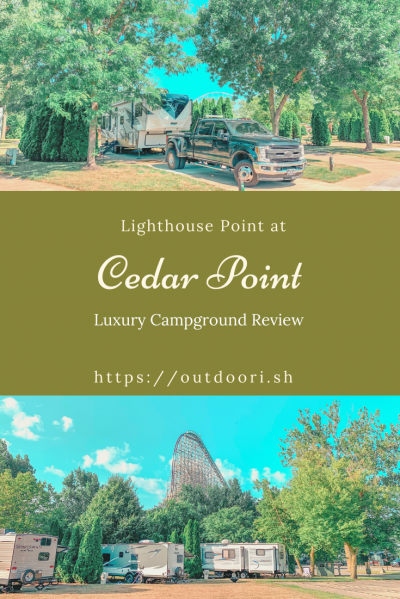 Lighthouse Point at Cedar Point - Luxury Campground Review